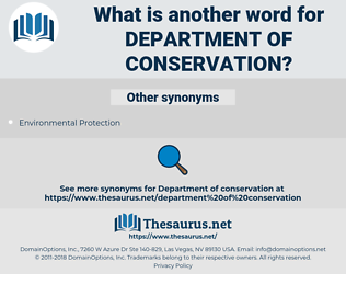 department of conservation, synonym department of conservation, another word for department of conservation, words like department of conservation, thesaurus department of conservation