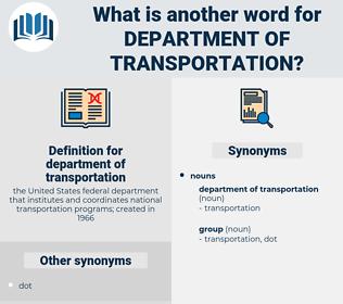 department of transportation, synonym department of transportation, another word for department of transportation, words like department of transportation, thesaurus department of transportation