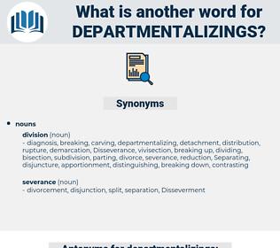 departmentalizings, synonym departmentalizings, another word for departmentalizings, words like departmentalizings, thesaurus departmentalizings