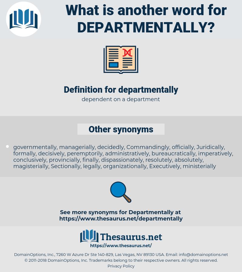departmentally, synonym departmentally, another word for departmentally, words like departmentally, thesaurus departmentally