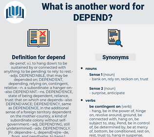 depend, synonym depend, another word for depend, words like depend, thesaurus depend