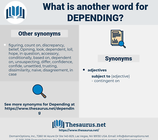 Depending, synonym Depending, another word for Depending, words like Depending, thesaurus Depending