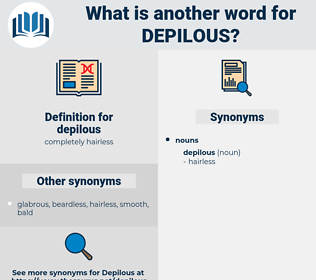 depilous, synonym depilous, another word for depilous, words like depilous, thesaurus depilous