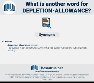 depletion allowance, synonym depletion allowance, another word for depletion allowance, words like depletion allowance, thesaurus depletion allowance