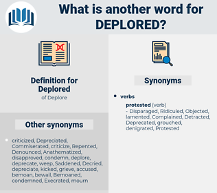Deplored, synonym Deplored, another word for Deplored, words like Deplored, thesaurus Deplored