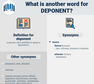 deponent, synonym deponent, another word for deponent, words like deponent, thesaurus deponent