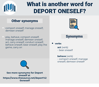 deport oneself, synonym deport oneself, another word for deport oneself, words like deport oneself, thesaurus deport oneself