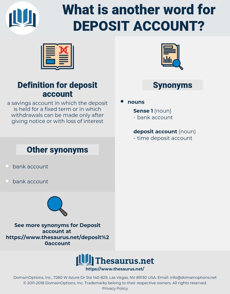 deposit account, synonym deposit account, another word for deposit account, words like deposit account, thesaurus deposit account