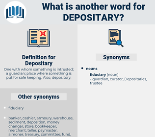 Depositary, synonym Depositary, another word for Depositary, words like Depositary, thesaurus Depositary