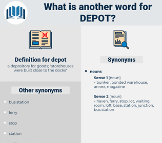 depot, synonym depot, another word for depot, words like depot, thesaurus depot