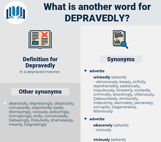 Depravedly, synonym Depravedly, another word for Depravedly, words like Depravedly, thesaurus Depravedly