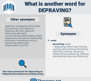 Depraving, synonym Depraving, another word for Depraving, words like Depraving, thesaurus Depraving