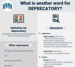 deprecatory, synonym deprecatory, another word for deprecatory, words like deprecatory, thesaurus deprecatory