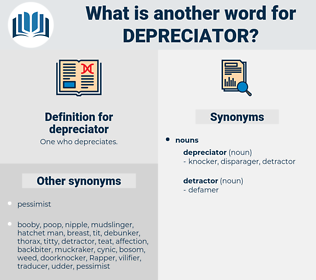 depreciator, synonym depreciator, another word for depreciator, words like depreciator, thesaurus depreciator