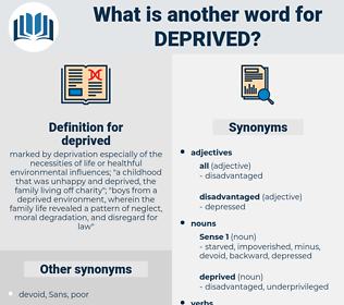 deprived, synonym deprived, another word for deprived, words like deprived, thesaurus deprived