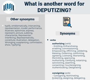 deputizing, synonym deputizing, another word for deputizing, words like deputizing, thesaurus deputizing