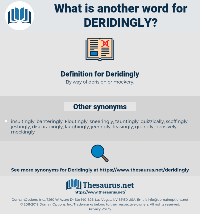 Deridingly, synonym Deridingly, another word for Deridingly, words like Deridingly, thesaurus Deridingly