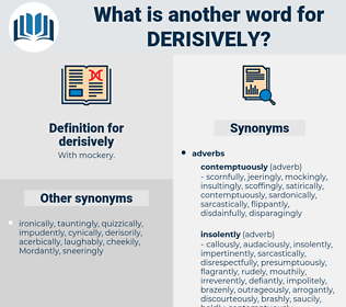 derisively, synonym derisively, another word for derisively, words like derisively, thesaurus derisively