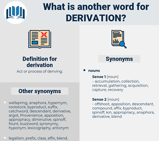 derivation, synonym derivation, another word for derivation, words like derivation, thesaurus derivation