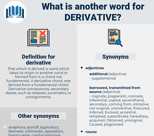 derivative, synonym derivative, another word for derivative, words like derivative, thesaurus derivative