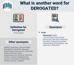 Derogated, synonym Derogated, another word for Derogated, words like Derogated, thesaurus Derogated