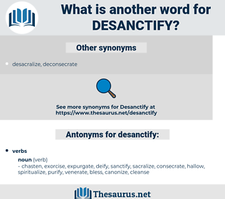 desanctify, synonym desanctify, another word for desanctify, words like desanctify, thesaurus desanctify