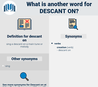 descant on, synonym descant on, another word for descant on, words like descant on, thesaurus descant on