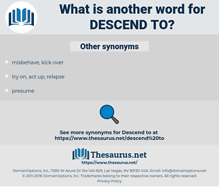 descend to, synonym descend to, another word for descend to, words like descend to, thesaurus descend to