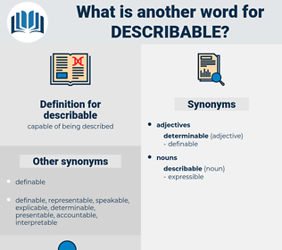 describable, synonym describable, another word for describable, words like describable, thesaurus describable