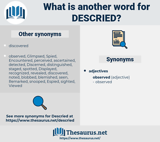Descried, synonym Descried, another word for Descried, words like Descried, thesaurus Descried