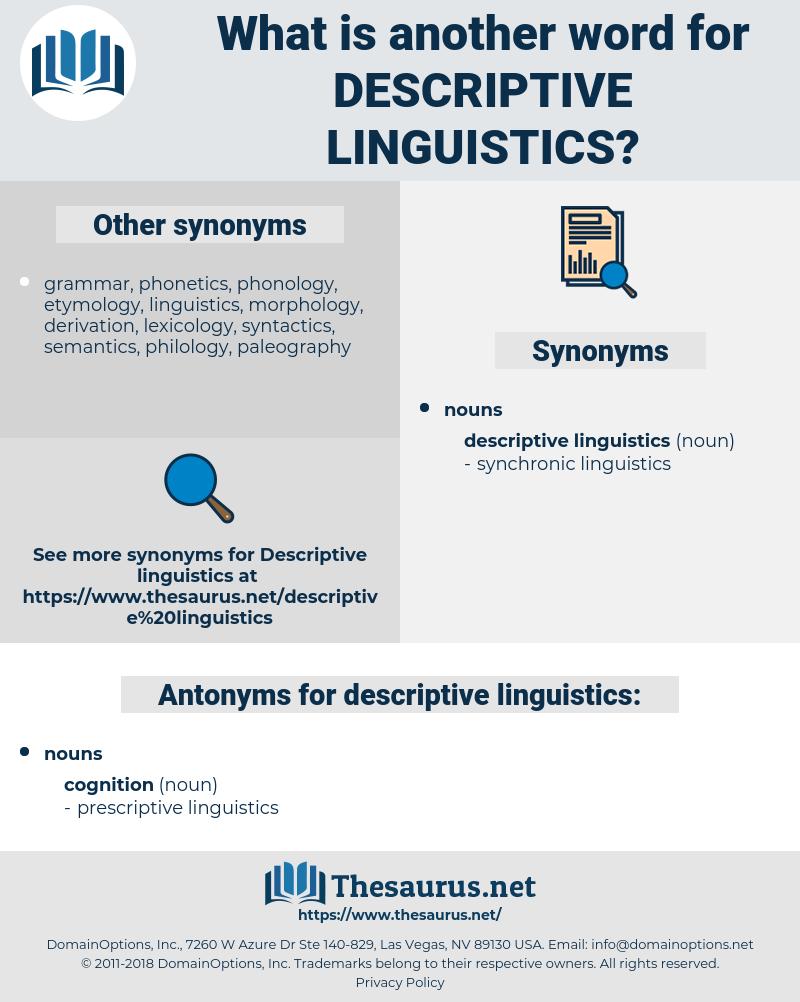 descriptive linguistics, synonym descriptive linguistics, another word for descriptive linguistics, words like descriptive linguistics, thesaurus descriptive linguistics