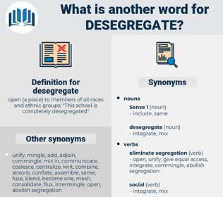 desegregate, synonym desegregate, another word for desegregate, words like desegregate, thesaurus desegregate