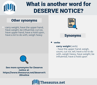 deserve notice, synonym deserve notice, another word for deserve notice, words like deserve notice, thesaurus deserve notice