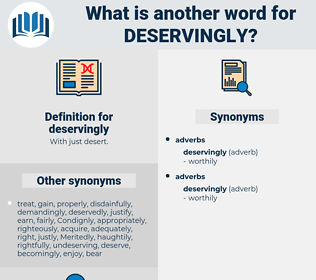 deservingly, synonym deservingly, another word for deservingly, words like deservingly, thesaurus deservingly
