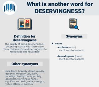deservingness, synonym deservingness, another word for deservingness, words like deservingness, thesaurus deservingness