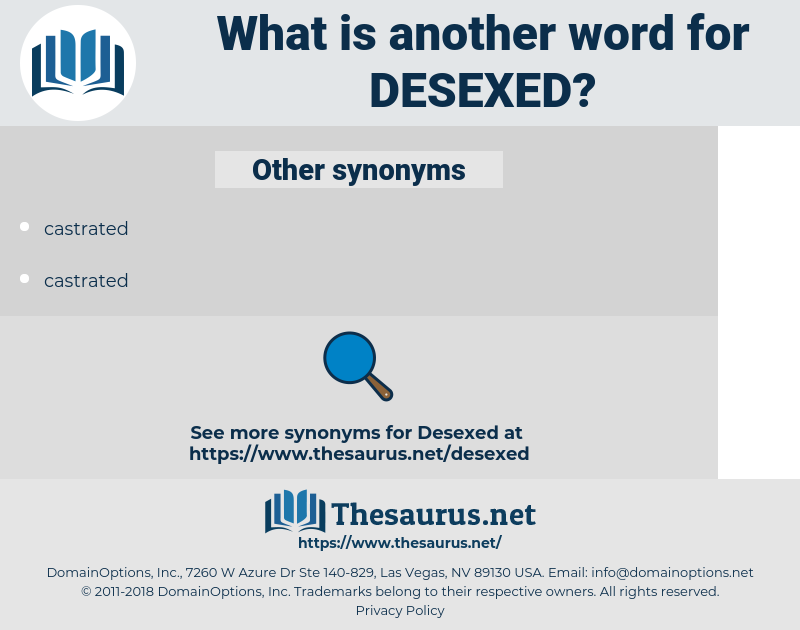 desexed, synonym desexed, another word for desexed, words like desexed, thesaurus desexed