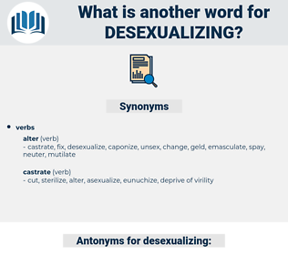 desexualizing, synonym desexualizing, another word for desexualizing, words like desexualizing, thesaurus desexualizing