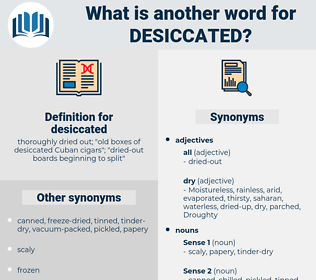 desiccated, synonym desiccated, another word for desiccated, words like desiccated, thesaurus desiccated