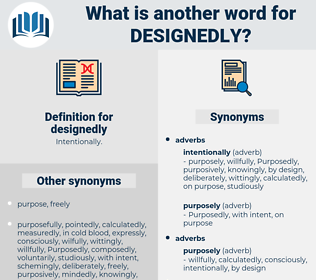 designedly, synonym designedly, another word for designedly, words like designedly, thesaurus designedly