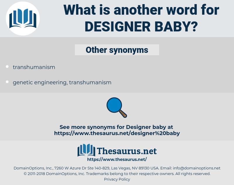 designer baby, synonym designer baby, another word for designer baby, words like designer baby, thesaurus designer baby