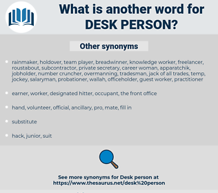 desk person, synonym desk person, another word for desk person, words like desk person, thesaurus desk person