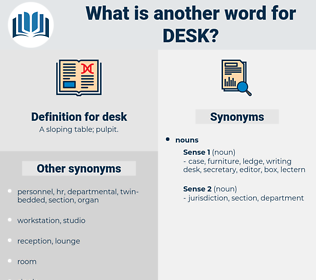 desk, synonym desk, another word for desk, words like desk, thesaurus desk