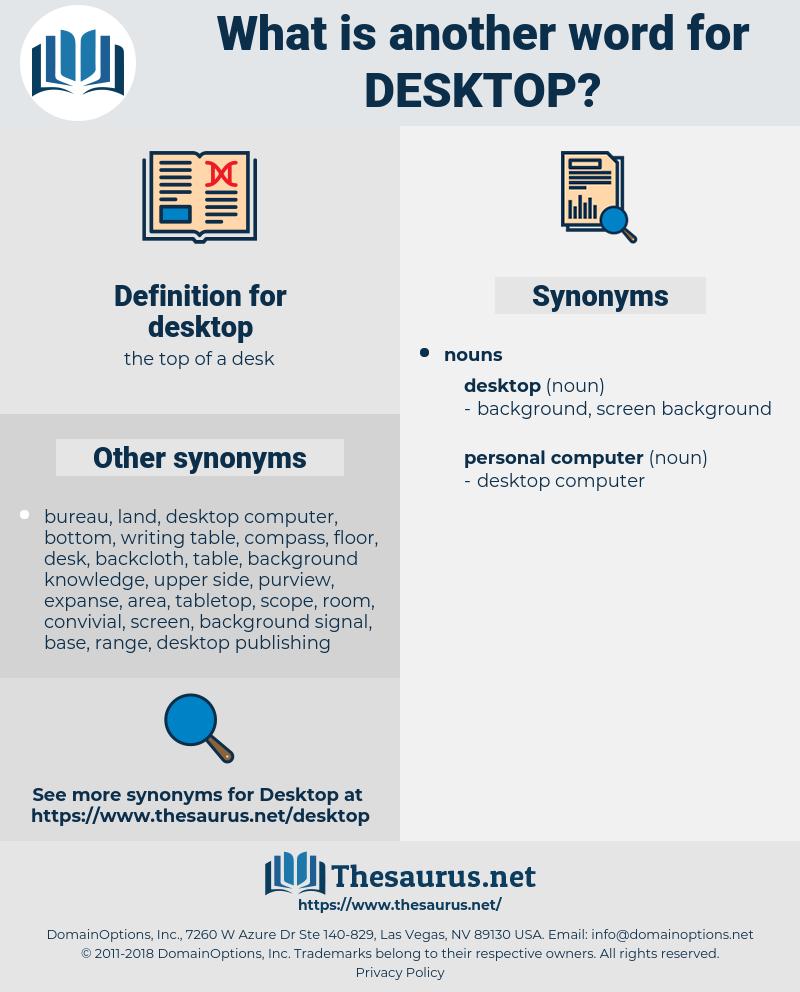 desktop, synonym desktop, another word for desktop, words like desktop, thesaurus desktop