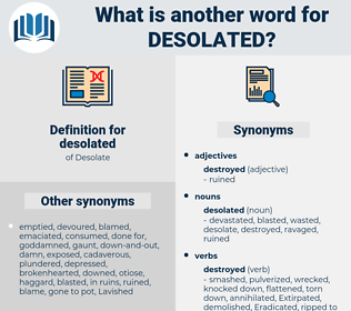 desolated, synonym desolated, another word for desolated, words like desolated, thesaurus desolated