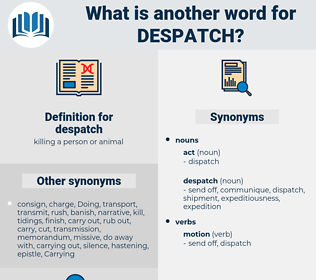 despatch, synonym despatch, another word for despatch, words like despatch, thesaurus despatch