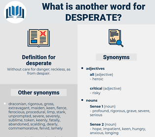 desperate, synonym desperate, another word for desperate, words like desperate, thesaurus desperate