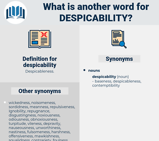 despicability, synonym despicability, another word for despicability, words like despicability, thesaurus despicability