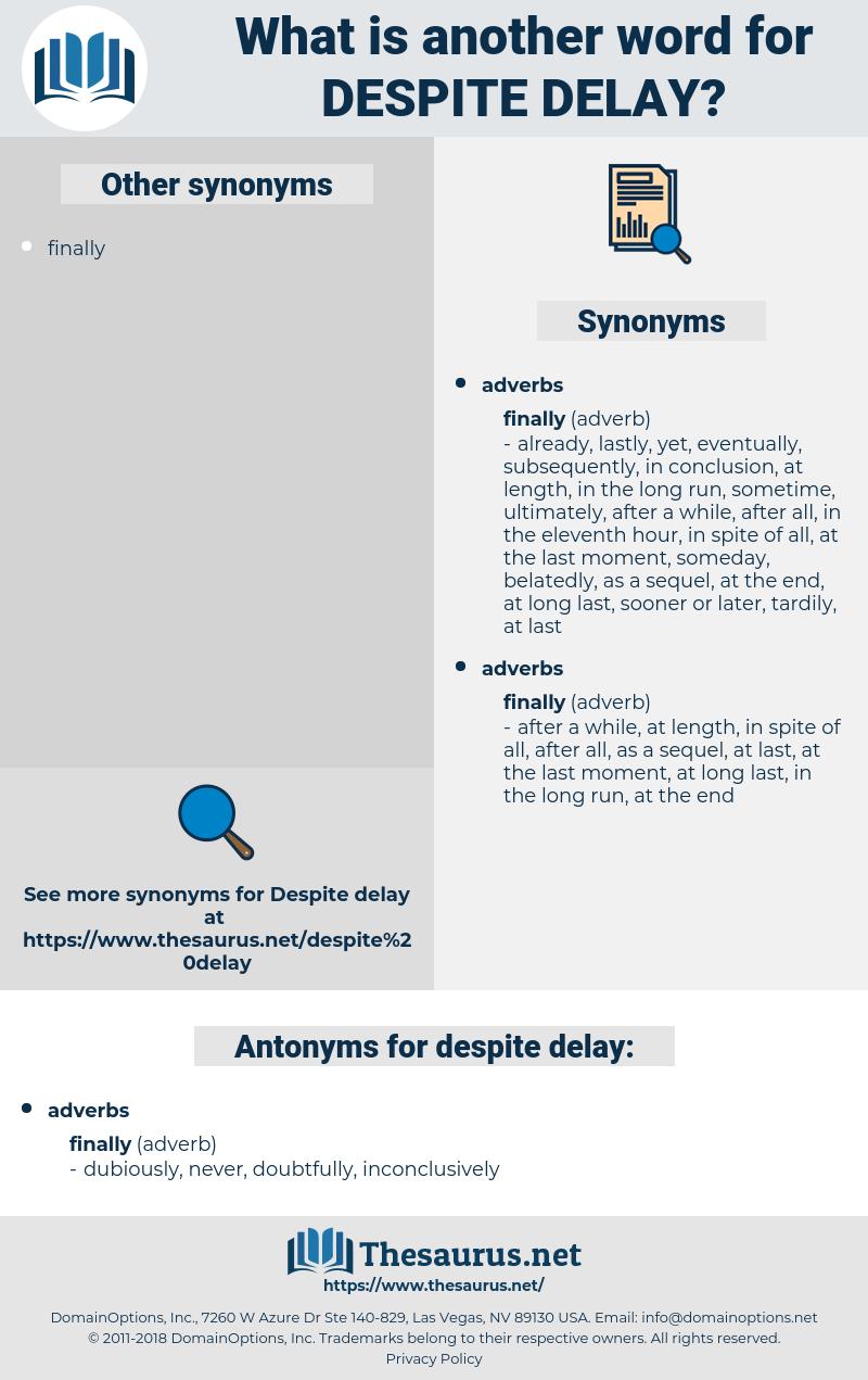 despite delay, synonym despite delay, another word for despite delay, words like despite delay, thesaurus despite delay