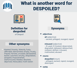 despoiled, synonym despoiled, another word for despoiled, words like despoiled, thesaurus despoiled