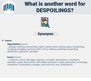 despoilings, synonym despoilings, another word for despoilings, words like despoilings, thesaurus despoilings